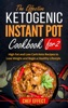 The Effective Ketogenic Instant Pot Cookbook for 2