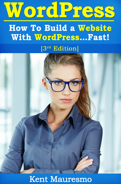 How to Build a Website with WordPress...Fast! (3rd Edition)