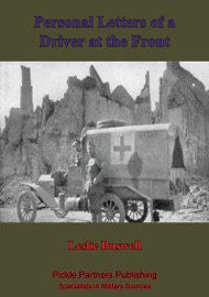 AMBULANCE NO. 10. PERSONAL LETTERS OF A DRIVER AT THE FRONT [ILLUSTRATED EDITION]