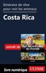 Itinraire De Rve Pour Voir Les Animaux -  Costa Rica