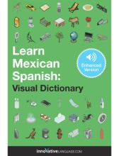 Learn Mexican Spanish: Visual Dictionary (Enhanced Version)