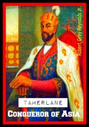 Tamerlane Conqueror of Asia