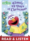 Elmos 12 Days Of Christmas Sesame Street Read  Listen Edition