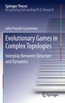 Evolutionary Games In Complex Topologies