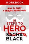 10 Steps To Hero - How To Craft A Kickass Protagonist Workbook