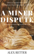 Tristan Merryweather, Cheltenham's Finest Supernatural Detective: A Miner Dispute