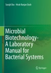 Microbial Biotechnology- A Laboratory Manual For Bacterial Systems