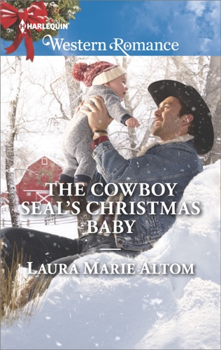 Laura Marie Altom - The Cowboy SEAL's Christmas Baby