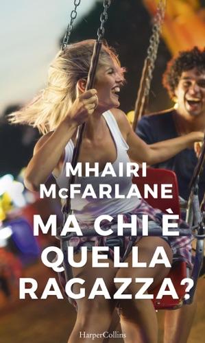 Mhairi McFarlane - Ma chi è quella ragazza?