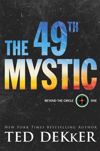 Ted Dekker - 49th Mystic