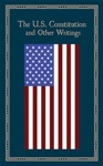 The US Constitution And Other Writings