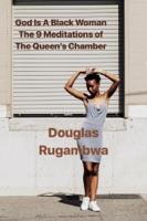 God Is A Black Woman - The 9 Meditations of the Queen's Chamber.