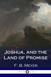 JOSHUA, AND THE LAND OF PROMISE