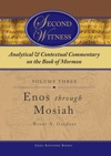 Second Witness Analytical And Contextual Commentary On The Book Of Mormon Volume 3 - Enos Through Mosiah
