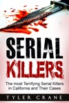 Serial Killers In California The Most Terrifying Serial Killers In California And Their Cases