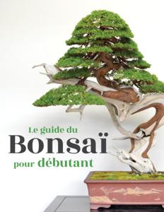 Le guide du Bonsaï pour Débutant Couverture de livre