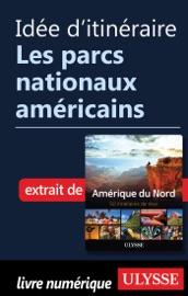 IDéE DITINéRAIRE - LES PARCS NATIONAUX AMéRICAINS