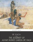 The Journey of Alvar Nunez Cabeza De Vaca