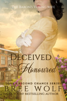 Deceived & Honoured - The Baron's Vexing Wife (#7 Love's Second Chance Series) ebook Download