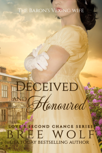 Deceived & Honoured - The Baron's Vexing Wife (#7 Love's Second Chance Series) Summary