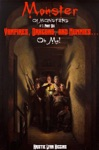Monster Of Monsters 1 Part Six Vampires Dragons And Mummies Oh My