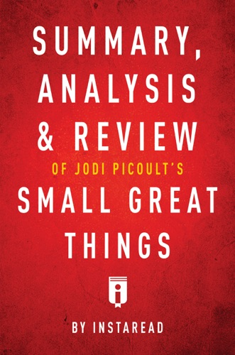 Instaread - Summary, Analysis & Review of Jodi Picoult's Small Great Things by Instaread