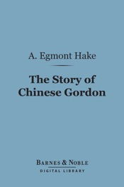 Download The Story of Chinese Gordon (Barnes & Noble Digital Library)