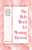 The Holy Word for Morning Revival - The Goal of the Lord's Recovery—to Bring Forth the One New Man