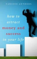 Get Rich Collection (50 Books): How to Attract Money and Success in your Life ebook Download
