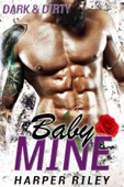 Baby Mine: Dark & Dirty