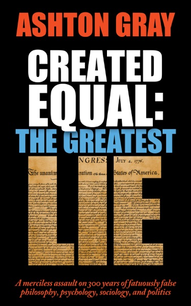 Created Equal: The Greatest Lie