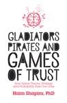 Gladiators Pirates And Games Of Trust