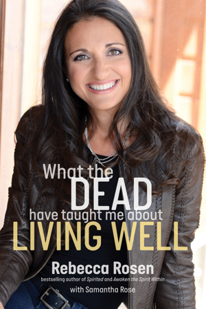 What the Dead Have Taught Me About Living Well - Rebecca Rosen & Samantha Rose