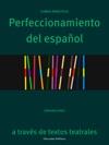 Perfeccionamiento Del Espaol A Travs De Texos Teatrales