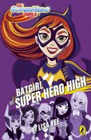 Lisa Yee - DC Super Hero Girls: Batgirl at Super Hero High artwork