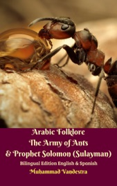 Arabic Folklore The Army Of Ants Prophet Solomon Sulayman Bilingual Edition English Spanish
