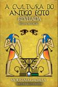 A Cultura do Antigo Egito Revelada Book Cover