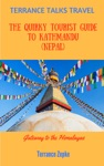 Terrance Talks Travel The Quirky Tourist Guide To Kathmandu Nepal
