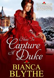 How to Capture a Duke