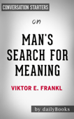 Man's Search for Meaning: by Viktor E. Frankl  Conversation Starters
