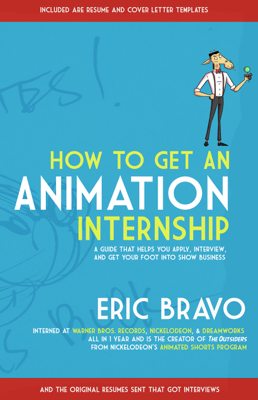 How to Get an Animation Internship - Eric Bravo book