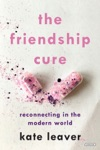 The Friendship Cure Reconnecting In The Modern World