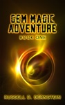 Gem Magic Adventure Book One