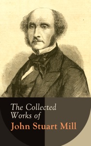 The Collected Works of John Stuart Mill Book Cover