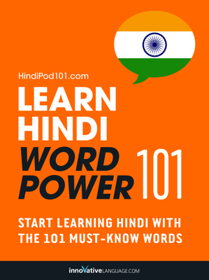 Learn Hindi - Word Power 101 - Innovative Language Learning, LLC book