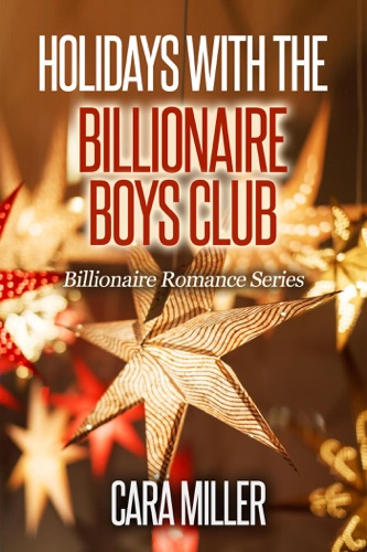 Cara Miller - Holidays with the Billionaire Boys Club