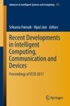 Recent Developments In Intelligent Computing Communication And Devices
