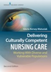 Delivering Culturally Competent Nursing Care Second Edition
