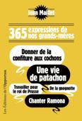 365 expressions de nos grands-mères. Donner de la