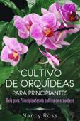 Cultivo de Orquídeas para Principiantes Guia para Principiantes no cultivo de orquídeas Book Cover